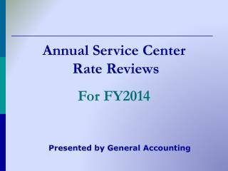 Annual  Service  Center  Rate  Reviews For FY2014