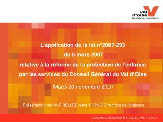 L'application de la loi n°2007-293  du 5 mars 2007