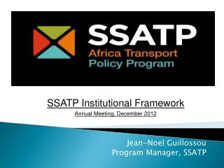 Jean-Noel  Guillossou Program Manager, SSATP