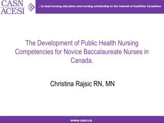 The Development of Public Health Nursing Competencies for Novice Baccalaureate Nurses in Canada.