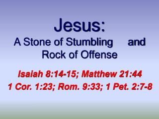 Jesus: A Stone of Stumbling     and Rock of Offense