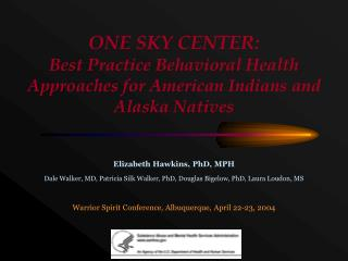 ONE SKY CENTER: Best Practice Behavioral Health Approaches for American Indians and Alaska Natives