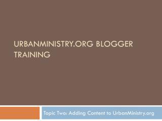 UrbanMinistry Blogger Training