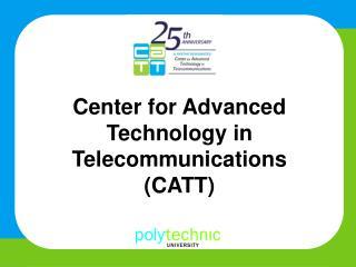 Center for Advanced Technology in Telecommunications  (CATT)