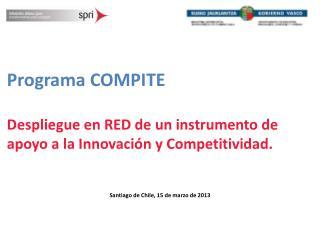 Programa COMPITE Despliegue en RED de un instrumento de apoyo a la Innovación y Competitividad.