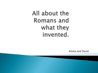 All about the Romans and what they invented.