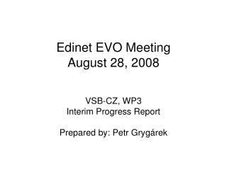 Edinet EVO Meeting August 28, 2008