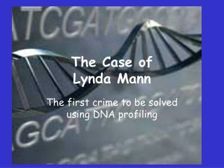 The Case of  Lynda Mann
