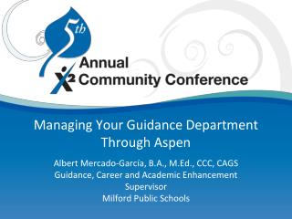 Managing Your Guidance Department Through  Aspen