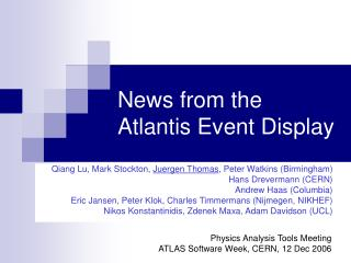 News from the  Atlantis Event Display
