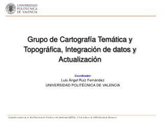 Grupo de Cartografía Temática y Topográfica, Integración de datos y Actualización