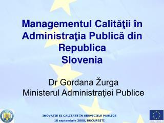 Manage mentul Calităţii în Administraţia Publică din Republica Slovenia