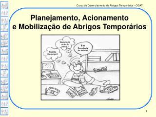 Planejamento, Acionamento e Mobilização de Abrigos Temporários