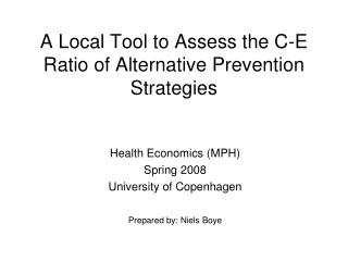 A Local Tool to Assess the C-E Ratio of Alternative Prevention Strategies