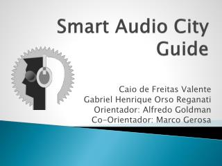 Smart Audio City Guide
