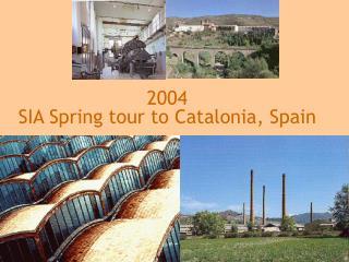 2004  SIA Spring tour to Catalonia, Spain