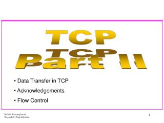 Data Transfer in TCP  Acknowledgements  Flow Control