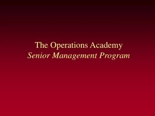 The Operations Academy Senior Management Program