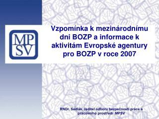 Vzpomínka k mezinárodnímu dni BOZP a informace k aktivitám Evropské agentury pro BOZP vroce 2007