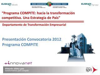"""""""Programa COMPITE: hacia la transformación competitiva. Una Estrategia de País"""""""