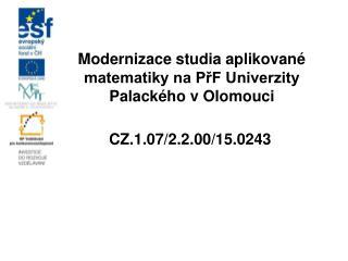 Modernizace studia aplikované matematiky na PřF Univerzity Palackého v Olomouci