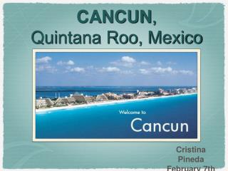 CANCUN ,  Quintana Roo, Mexico