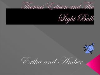 Thomas Edison and The Light Bulb