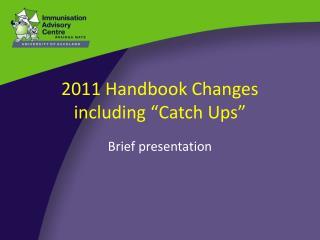 2011 Handbook Changes including  Catch Ups