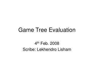 Game Tree Evaluation