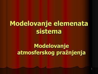 Modelovanje elemenata sistema