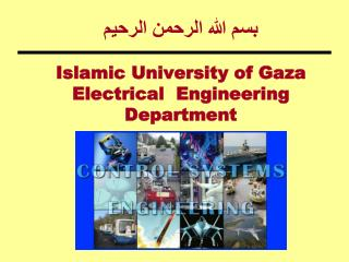 بسم الله الرحمن الرحيم Islamic University of Gaza Electrical  Engineering Department