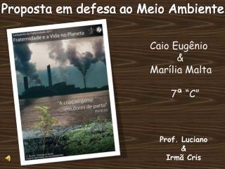 "Caio Eugênio         & Marília Malta       7ª ""C"""