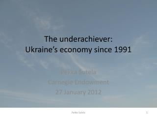 The underachiever: Ukraine's economy since 1991