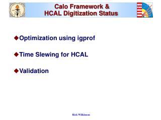 Calo Framework &  HCAL Digitization Status