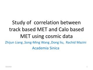 Study of  correlation between track based MET and Calo based MET using cosmic data