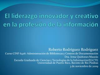 El  liderazgo innovador  y  creativo  en la  profesión  de la  información