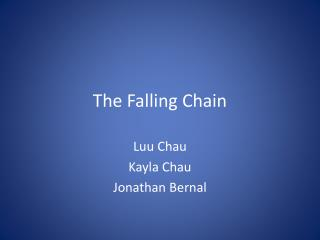 The Falling Chain