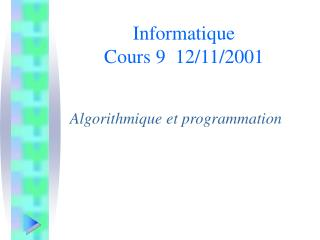 Informatique Cours 9  12/11/2001