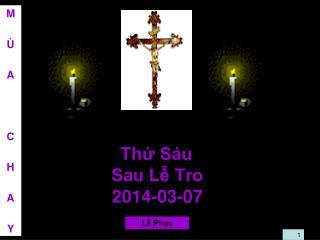 Thứ Sáu Sau Lễ Tro 2014-03-07