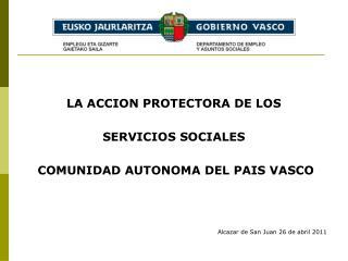 LA ACCION PROTECTORA DE LOS  SERVICIOS SOCIALES  COMUNIDAD AUTONOMA DEL PAIS VASCO