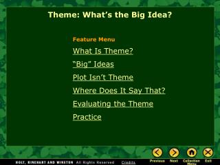What Is Theme? �Big� Ideas Plot Isn�t Theme Where Does It Say That? Evaluating the Theme Practice