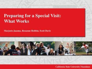 Preparing for a Special Visit:  What Works Marjorie Jaasma, Roxanne Robbin, Scott Davis