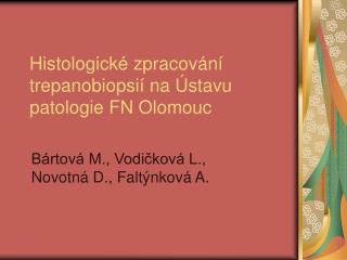Histologické zpracování trepanobiopsií na Ústavu patologie FN Olomouc