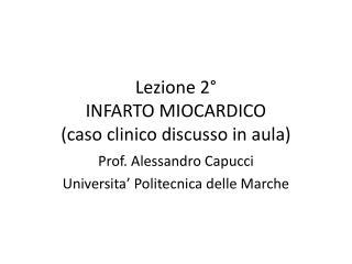Lezione 2� INFARTO MIOCARDICO (caso clinico discusso in aula)