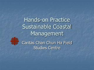 Hands-on Practice  Sustainable Coastal Management