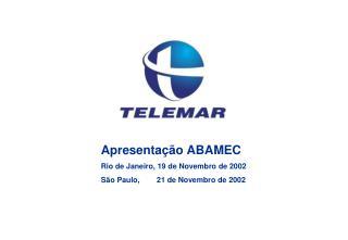 Apresentação ABAMEC Rio de Janeiro, 19 de Novembro de 2002