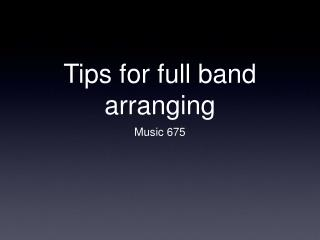 Tips for full band arranging