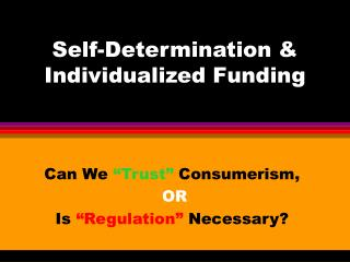 Self-Determination & Individualized Funding