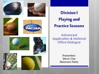 Division I  Playing and Practice  Seasons Advanced Application & National Office  Dialogue