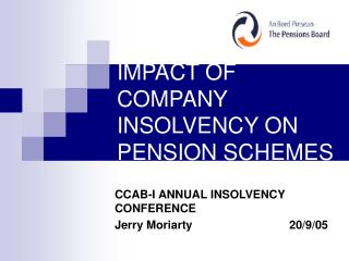 IMPACT OF COMPANY INSOLVENCY ON PENSION SCHEMES